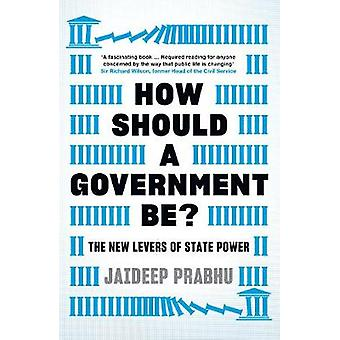 How Should A Government Be The New Levers of State Power