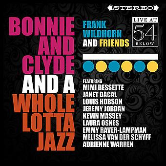 Frank Wildhorn & Friends - Bonnie & Clyde & a Whole Lotta Jazz: Live 54 Below [CD] USA import