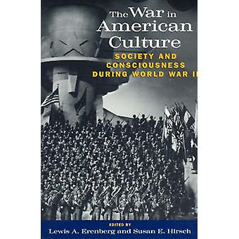 Der Krieg in der amerikanischen Kultur - Gesellschaft und Bewusstsein während der Welt W