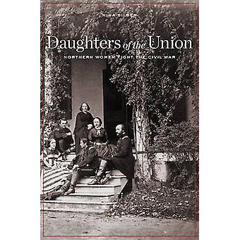 Daughters of the Union - Northern Women Fight the Civil War by Nina Si