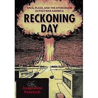 Reckoning dag - Race - plats- och atombomben i efterkrigstidens Amerika av