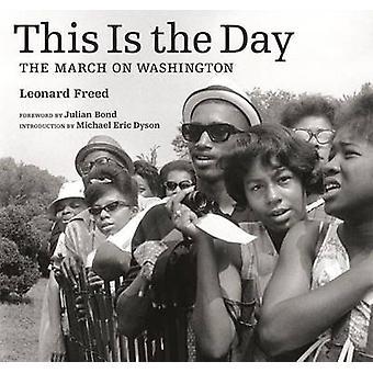Dit is de dag - de Mars op Washington door Leonard Freed - 978160606