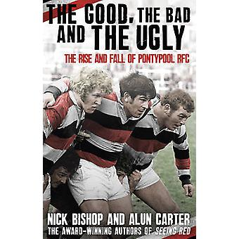 Het goede - the Bad and the Ugly - The Rise and Fall van Pontypool RFC b