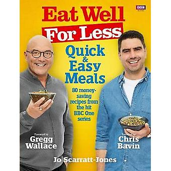 Gut für weniger - schnelle und einfache Mahlzeiten durch Essen gut für weniger - Quick ein