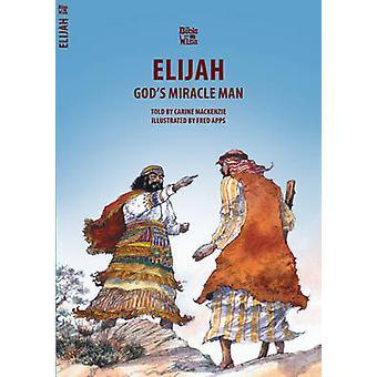 God's Miracle Man - Elijah by Carine Mackenzie - 9781857920970 Book