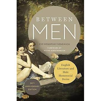 Mellem mænd - engelsk litteratur og mandlige Homosocial ønske (30 Anni