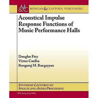 Acoustical Impulse Response Functions of Music Performance Halls by D