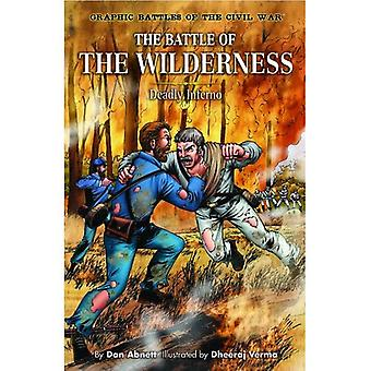 The Battle of the Wilderness: Deadly Inferno (Graphic Battles of the Civil War)