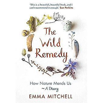 De Wild remedie: Hoe natuur Mends ons - een dagboek