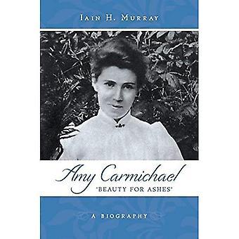 Amy Carmichael: Schoonheid voor Ashes - een biografie