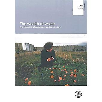Rikedomen av avfall: ekonomi av avloppsvatten använder inom jordbruket (FAO vatten Repots)