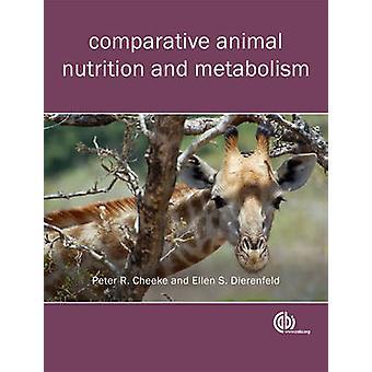 Jämförande Animal Nutrition och Metabolism av Peter R. Cheeke - E. S
