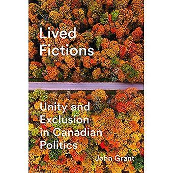 Fictions a vécu: L'unité et l'Exclusion dans la politique canadienne