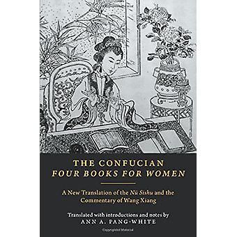 Die konfuzianische vier Bücher für Frauen - eine neue Übersetzung der Nu Shish
