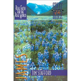 James Real Faith for the Real World by Stafford & Tim