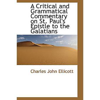 En kritisk og grammatiske kommentar på St. Pauls brev til Galaterne av Ellicott & Charles John