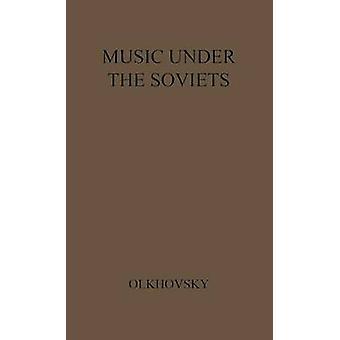 الموسيقى تحت السوفيات عذاب الفن من قبل أولخوفسكي آند أندري فاسيليفيش