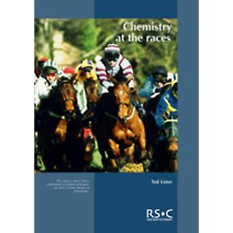 Chemistry at the Races The Work of the Horseracing Forensic Laboratory by Lister & Ted