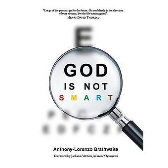 God is not SMART by Brathwaite & AnthonyLorenzo