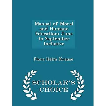 Manual of Moral and Humane Education June to September Inclusive  Scholars Choice Edition by Krause & Flora Helm
