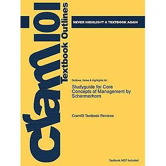 Studiegids voor kernbegrippen van beheer door Schermerhorn ISBN 9780471230557 door Cram101 leerboek beoordelingen