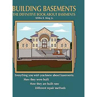 Building Basements by E. King Jr. & Willie