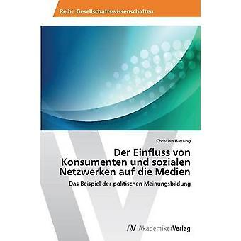 デア・ Einfluss ・フォン・ Konsumenten/sozialen Netzwerken auf Medien クリスチャン Hartung