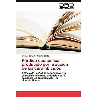 Perdida Economica hergestellt Por La Accion de Los Cerambicidos von Delgado Ernesto