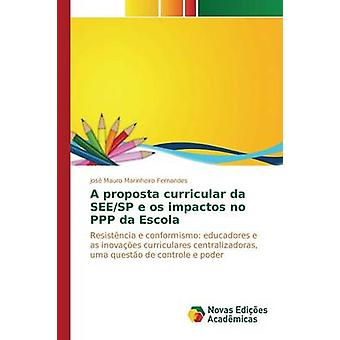 Una proposta curricular da SEESP e os impactos no PPP da Escola de Marinheiro Fernandes Jos Mauro