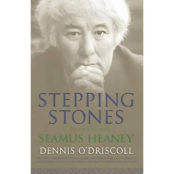 Stepping Stones - Interviews with Seamus Heaney by Dennis O'Driscoll -