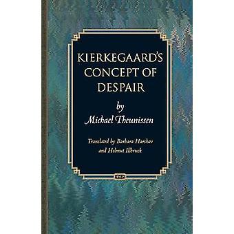 Kierkegaard's Concept of Despair by Michael Theunissen - Helmut Illbr