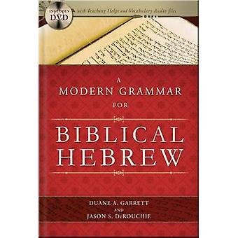 A Modern Grammar for Biblical Hebrew by Duane A. Garrett - Jason S. D