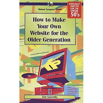 How to Make Your Own Web Site for the Older Generation - BP610 by Jame
