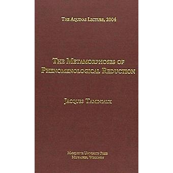 The Metamorphoses of Phenomenological Reduction by Jacques Taminiaux