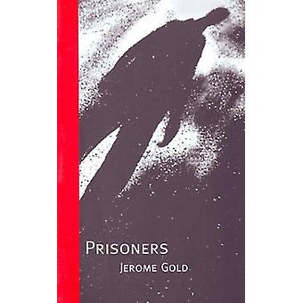 Prisoners by Jerome Gold - 9780930773533 Book
