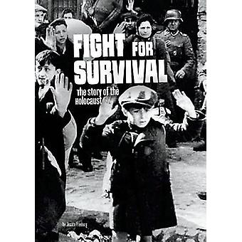 Fight for Survival - The Story of the Holocaust by Jessica Freeburg -
