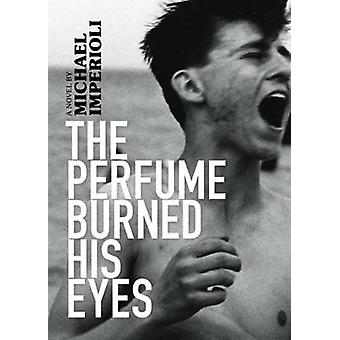 The Perfume Burned His Eyes by Michael Imperioli - 9781617756207 Book