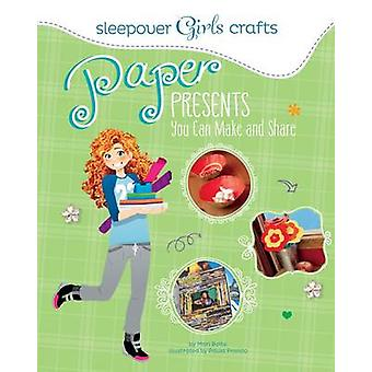 Sleepover Girls Crafts - Paper Presents You Can Make and Share by Mari