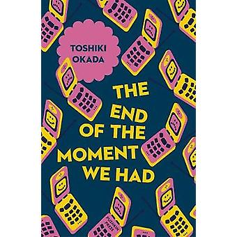 The End of the Moment We Had by Toshiki Okada - 9781782274162 Book