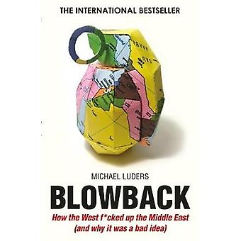 Blowback - Six Decades of Western Interference in the Middle East - 97