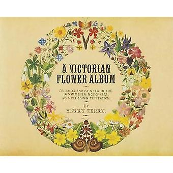 A Victorian Flower Album by Henry Terry - 9784756250605 Book