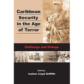 Caribbean Security in the Age of Terror - Challenge and Change by Ivel