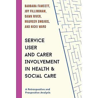 Service-Benutzer und Betreuer Engagement im Gesundheits- und Sozialwesen: eine Retrospektive und Propospective Analyse