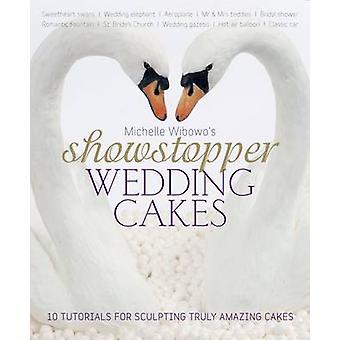 Michelle Wibowo's Showstopper Wedding Cakes - 10 Tutorials for Sculpti