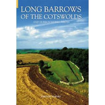 Long Barrows of the Cotswolds & Surrounding Areas by Timothy Darvill