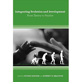 Integrating Evolution and Development - From Theory to Practice by Rog