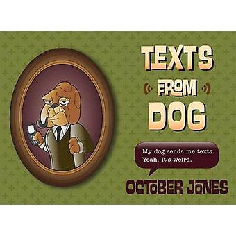 Texts from Dog by October Jones - 9780544077744 Book