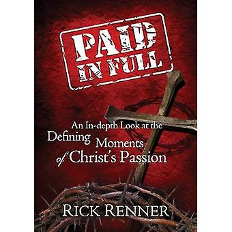 Paid in Full - An In-Depth Look at the Defining Moments of Christ's Pa