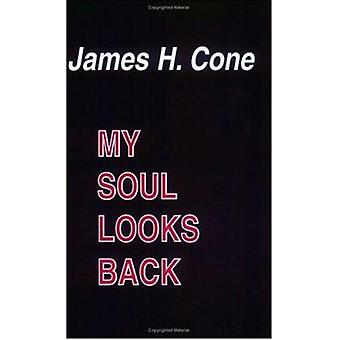 My Soul Looks Back by James H. Cone - 9780883443552 Book