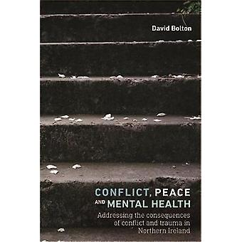 Conflict Peace and Mental Health by David Bolton